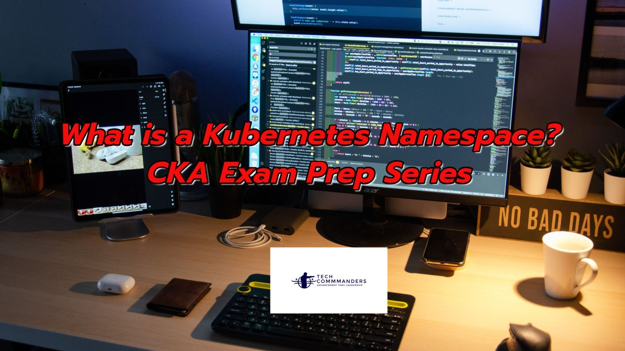 What is a Kubernetes Namespace? CKA Exam Prep Series ...